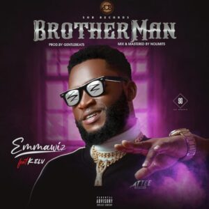 emmawiz brotherman ft kelv