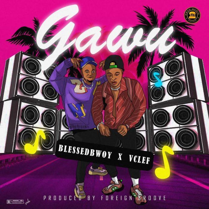 Blessedbwoy – Gawu ft. Vclef