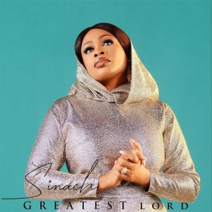 "Gospel Sensation, Sinach returns with a brand new single titled ""Greatest Lord""."