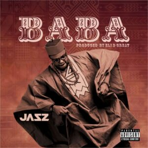 Jasz – Baba (Prod. by Eli D Great)